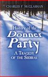 History of the Donner Party, Charles F. McGlashan, 048647903X