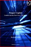 Pauper Capital : London and the Poor Law, 1790-1970, Green, David R., 075469903X