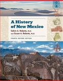 A History of New Mexico, Calvin A. Roberts and Susan A. Roberts, 082634903X