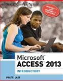 Microsoft® Access 2013 : Introductory, Pratt, Philip J. and Last, Mary Z., 1285169034