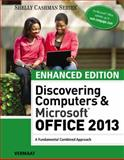 Enhanced Discovering Computers and Microsoft Office 2013 : A Combined Fundamental Approach, Vermaat, Misty E., 1305409035