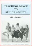 Teaching Dance to Senior Adults, Lerman, Liz, 0398049033