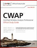 CWAP Certified Wireless Analysis Professional Official Study Guide, David D. Coleman and Peter Mackenzie, 0470769033