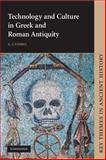 Technology and Culture in Greek and Roman Antiquity, Cuomo, S., 0521009030