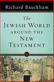The Jewish World Around the New Testament, Bauckham, Richard, 0801039037