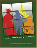 A Year of Programs for Teens, Alessio, Amy J. and Patton, Kimberly A., 0838909035
