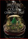 The Mystery of the Golden Christmas Trees, Carolyn Snelling, 1628549033