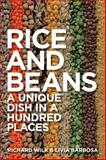 Rice and Beans : A Unique Dish in a Hundred Places, Livia Barbosa, 1847889034