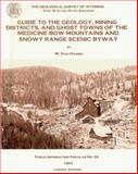 Guide to the Geology, Mining Districts, and Ghost Towns of the Medicine Bow Mountains and Snowy Range Scenic Byway, Southeastern Wyoming 9781884589034