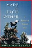 Made for Each Other, Ronald M. Lanner, 0195089030