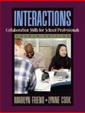 Interactions : Collaboration Skills for School Professionals, Friend, Marilyn Penovich and Cook, Lynne, 0205359035