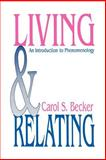 Living and Relating : An Introduction to Phenomenology, Becker, Carol S., 0803939035