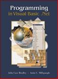 Programming in Visual Basic.NET, Bradley, Julia Case and Millspaugh, A. C., 0072459034