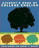 Student's Book of College English, Wiener, Harvey S. and Skwire, David, 0205729037