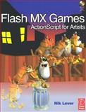 Flash MX Games : ActionScript for Artists, Lever, Nik, 0240519035
