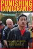 Punishing Immigrants : Policy, Politics, and Injustice, , 0814749038