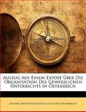 Auszug Aus Einem Exposé Über Die Organisation des Gewerblichen Unterrichts In Österreich, , 1141419033