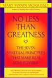No Less Than Greatness, Mary Manin Morrissey, 0553379038