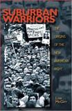 Suburban Warriors - The Origins of the New American Right, McGirr, Lisa, 0691059039