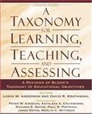 A Taxonomy for Learning, Teaching, and Assessing : A Revision of Bloom's Taxonomy of Educational Objectives, Anderson, Lorin W. and Krathwohl, David R., 080131903X