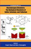 Biochalcogen Chemistry : The Biological Chemistry of Sulfur, Selenium, and Tellurium, Bayse, Craig A. and Brumaghim, Julia L., 0841229031