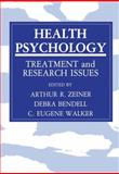 Health Psychology : Treatment and Research Issues, Zeiner, Arthur R. and Bendell, Debra, 1468449036