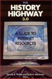 The History Highway 3.0 : A Guide to Internet Resources, , 0765609037