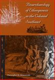Bioarchaeology of Ethnogenesis in the Colonial Southeast, Stojanowski, Christopher M., 0813049032