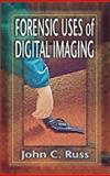Forensic Uses of Digital Imaging, Russ, John C., 0849309034
