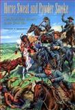 Horse Sweat and Powder Smoke, Stanley S. McGowen, 0890969035