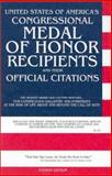 United States of America's Congressional Medal of Honor Recipients and Their Official Citations, , 0964459035