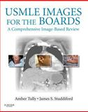 USMLE Images for the Boards : A Comprehensive Image-Based Review, Tully, Amber S. and Studdiford, James S., 1455709034