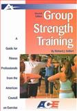 ACE's Guide to Group Strength Training, Seibert, Richard J., 1585189030
