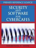 Security and Software for Cybercafes, Esharenana E. Adomi, 1599049031