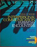 Interpersonal Communication : Everyday Encounters, Wood, Julia T., 0534549039