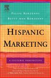 Hispanic Marketing : A Cultural Perspective, Korzenny, Felipe and Korzenny, Betty Ann, 0750679034