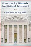 Understanding Missouri's Constitutional Government, Richard Fulton and Jerry Brekke, 0826219039