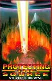 Protecting the Source, Steven E. Browne, 0914499033