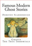 Famous Modern Ghost Stories, Dorothy Scarborough, 1500239038