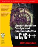 Virtual Machine Design and Implementation in C/C++, Bill Blunden, 1556229038