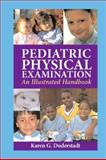 Pediatric Physical Examination : An Illustrated Handbook, Duderstadt, Karen, 0323019048