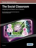 The Social Classroom : Integrating Social Network Use in Education, Gorg Mallia, 1466649046