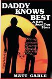 Daddy Knows Best, Matt Gable, 1478389044