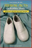 Heroic Acts in Humble Shoes : America's Nurses Tell Their Stories, , 1556429045
