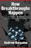 How Breakthroughs Happen 1st Edition