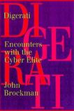 Digerati : Encounters with the Cyber Elite, Brockman, John, 1888869046