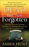 Dead but Not Forgotten, Amber Hunt, 0312599048