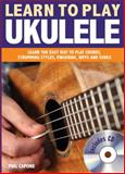 Learn to Play Ukulele, Phil Capone, 0785829040