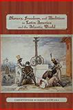 Slavery, Freedom, and Abolition in Latin America and the Atlantic World, Schmidt-Nowara, Christopher, 0826339042
