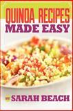 Quinoa Recipes Made Easy, Sarah Beach, 1481249045